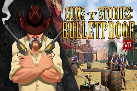 Guns'n'Stories: Bulletproof VR (Oculus Rift)