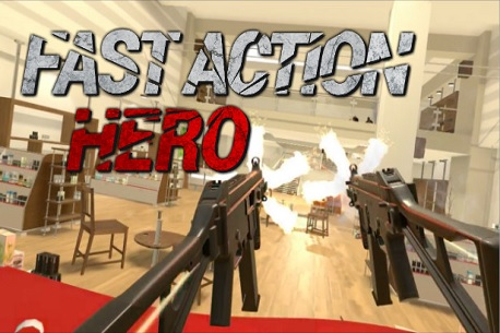 Fast Action Hero (Steam VR)