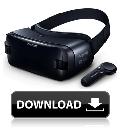 Download Now For Gear VR