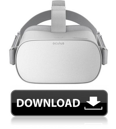 Download Now For Oculus Go