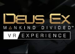 Deus Ex: Mankind Divided - VR Experience (Steam VR)