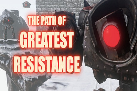 The Path of Greatest Resistance (Steam VR)
