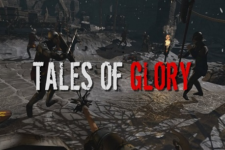 Tales Of Glory (Steam VR)