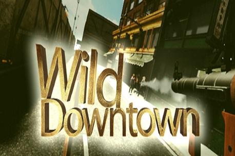 Wild Downtown (Steam VR)