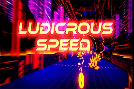 Ludicrous Speed (Steam VR)