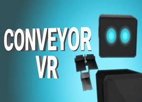 Conveyor VR (Steam VR)