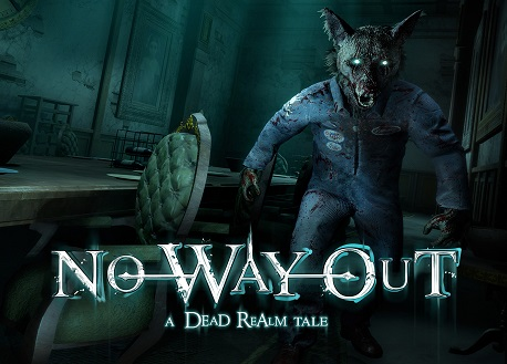 No Way Out - A Dead Realm Tale (Steam VR)
