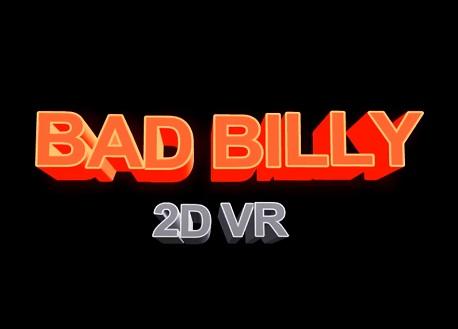 BAD BILLY 2D VR (Steam VR)