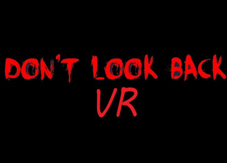 Don't Look Back - VR (Steam VR)