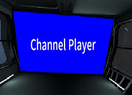 Channel Player (Steam VR)