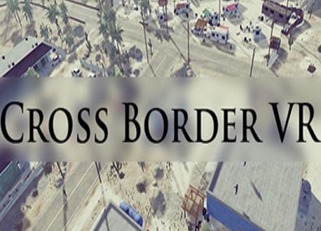 Cross Border VR (Steam VR)