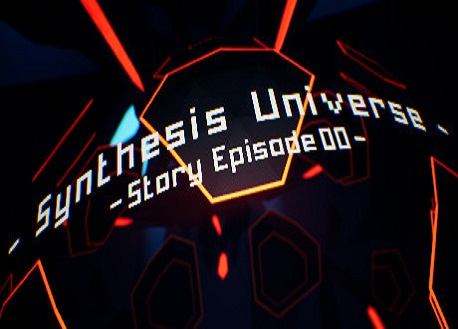 Synthesis Universe -Episode 00- (Steam VR)