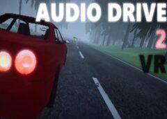 Audio Drive 2 VR (Steam VR)