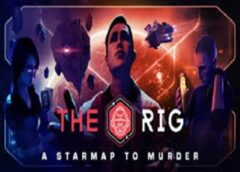 The Rig: A Starmap to Murder (Steam VR)