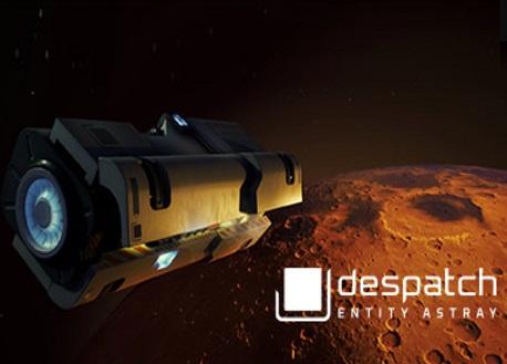 despatch: Entity Astray (Steam VR)