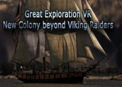 Great Exploration VR: New Colony beyond Viking Raiders (Steam VR)