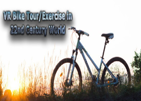 VR Bike Tour/Exercise in 22nd Century World (Steam VR)