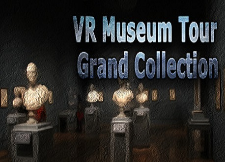 VR Museum Tour Grand Collection (Steam VR)