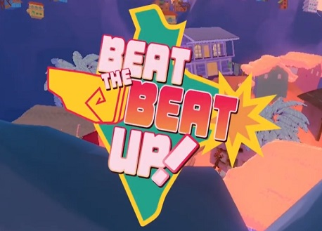 Beat the Beat Up! (Steam VR)