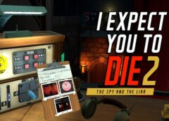 I Expect You To Die 2 (Steam VR)