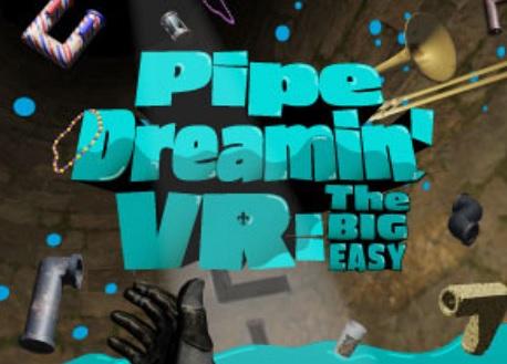 Pipe Dreamin' VR: The Big Easy (Steam VR)