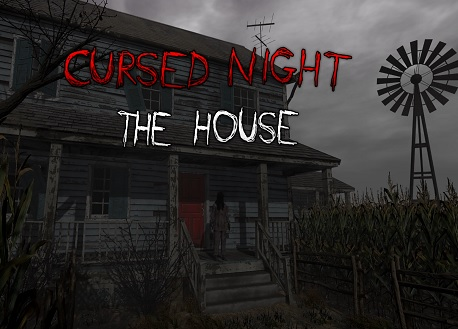 CURSED NIGHT - The House (Steam VR)