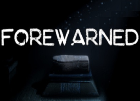 FOREWARNED (Steam VR)